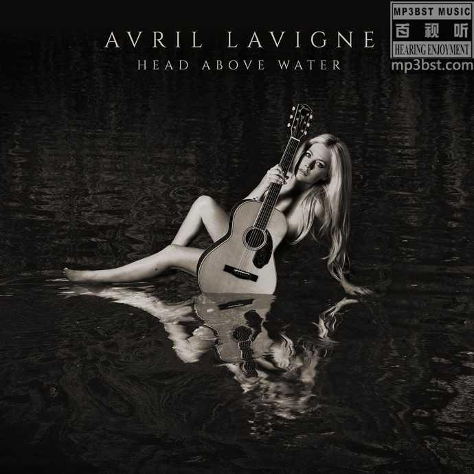 Avril_Lavigne艾薇儿_-_《Head_Above_Water》2019日版[FLAC]